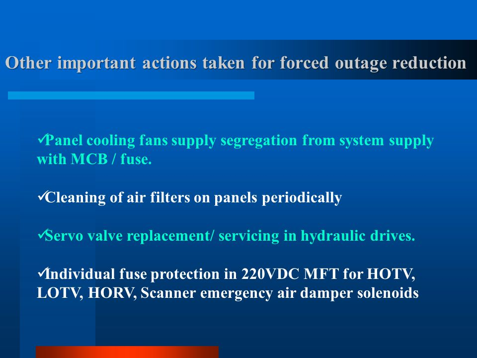 Other important actions taken for forced outage reduction
