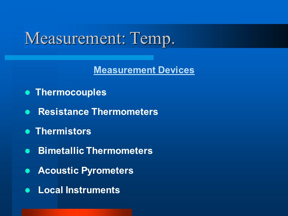 Measurement: Temp. Measurement Devices Thermocouples