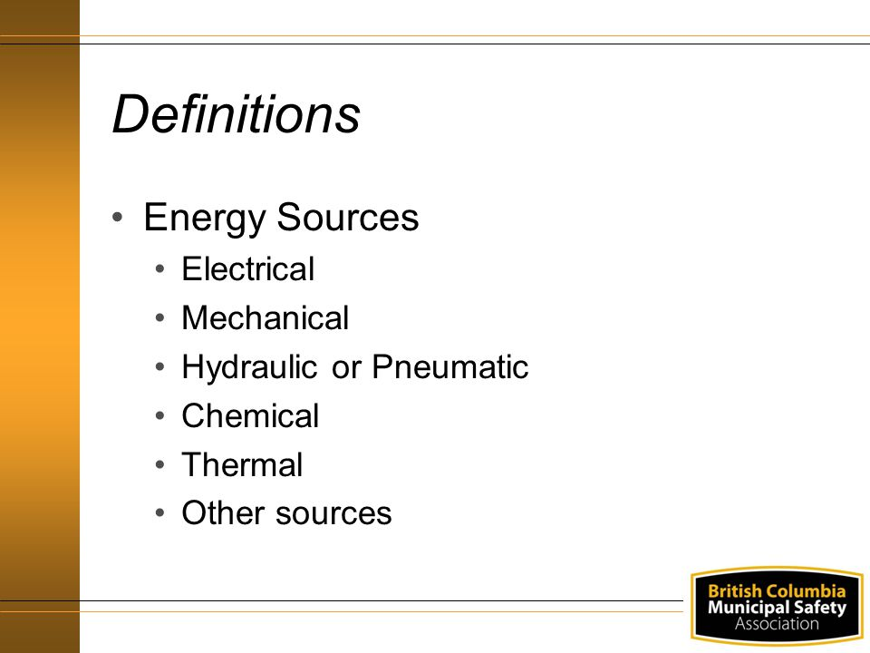 Definitions Energy Sources Electrical Mechanical