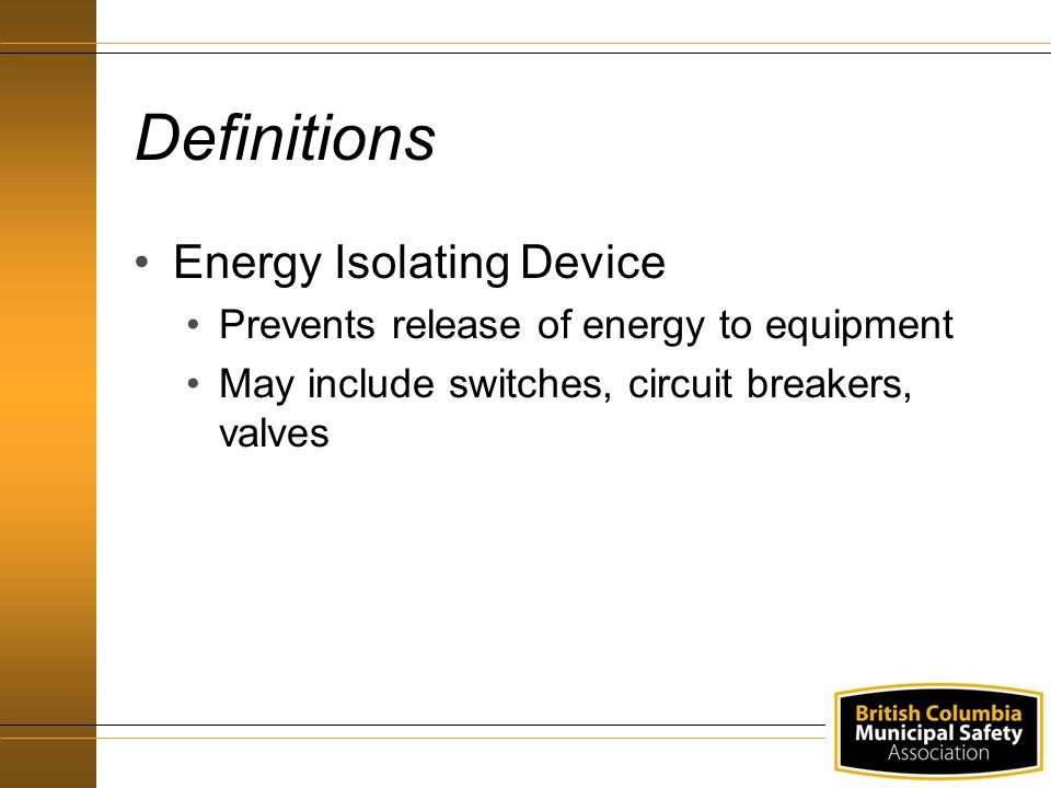 Definitions Energy Isolating Device