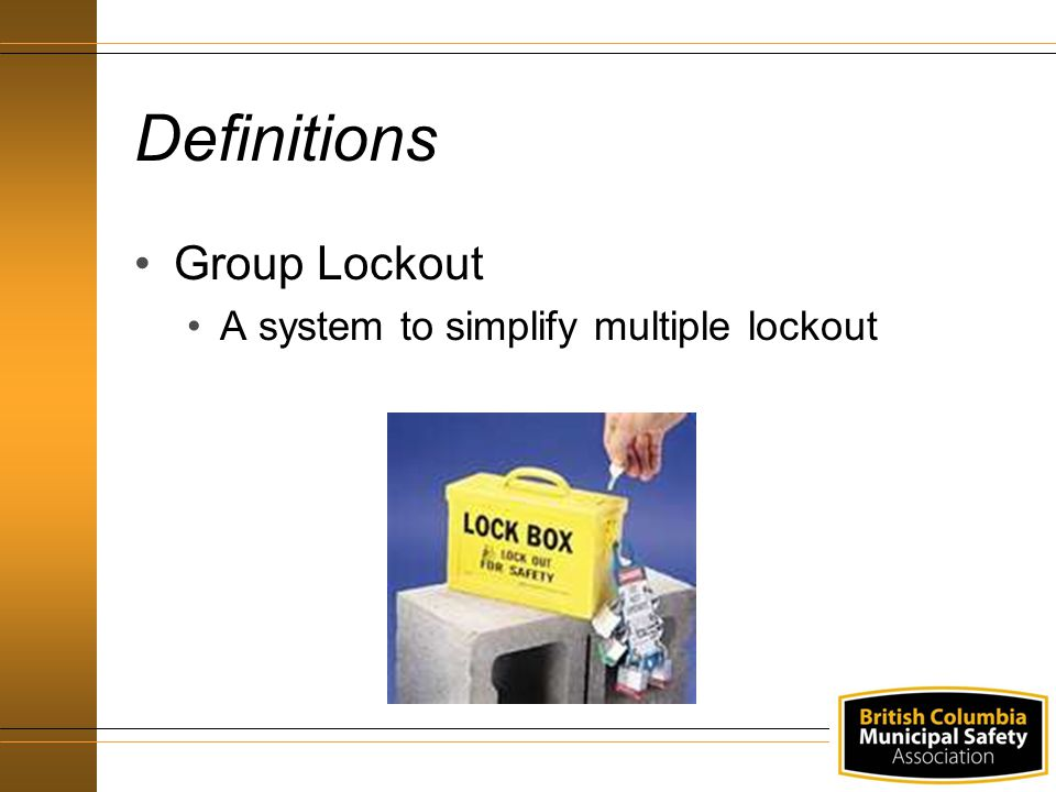 Definitions Group Lockout A system to simplify multiple lockout