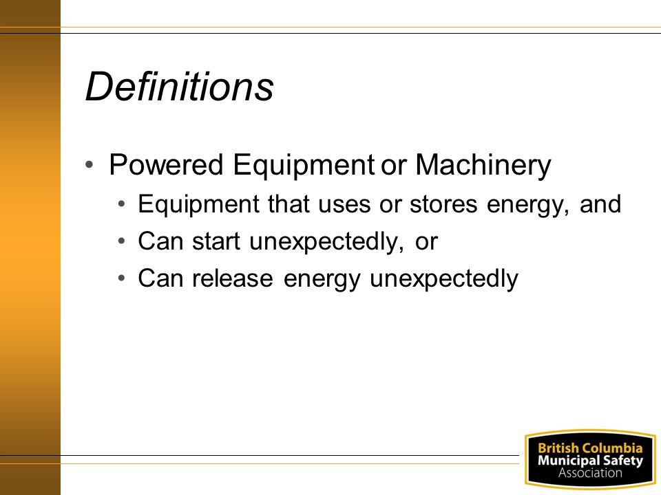 Definitions Powered Equipment or Machinery