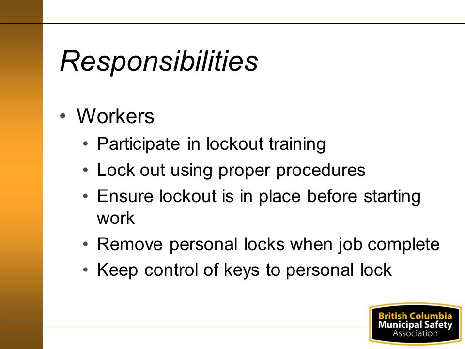 Responsibilities Workers Participate in lockout training