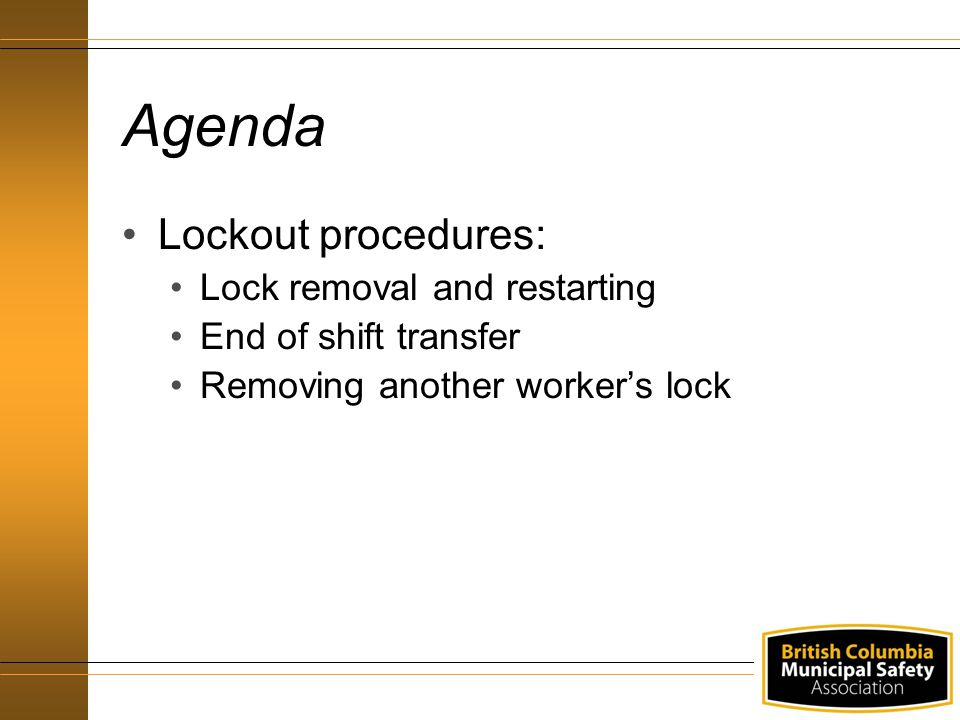 Agenda Lockout procedures: Lock removal and restarting