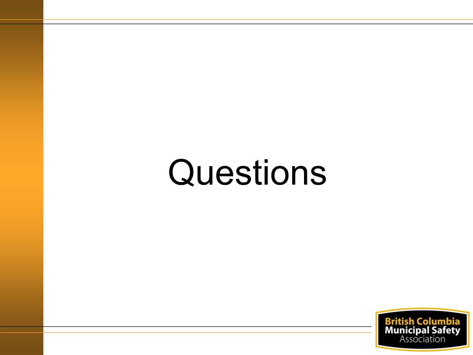 Questions We are about to complete a quiz to make sure everyone has understood the presentation. Before we do that does anyone have any questions