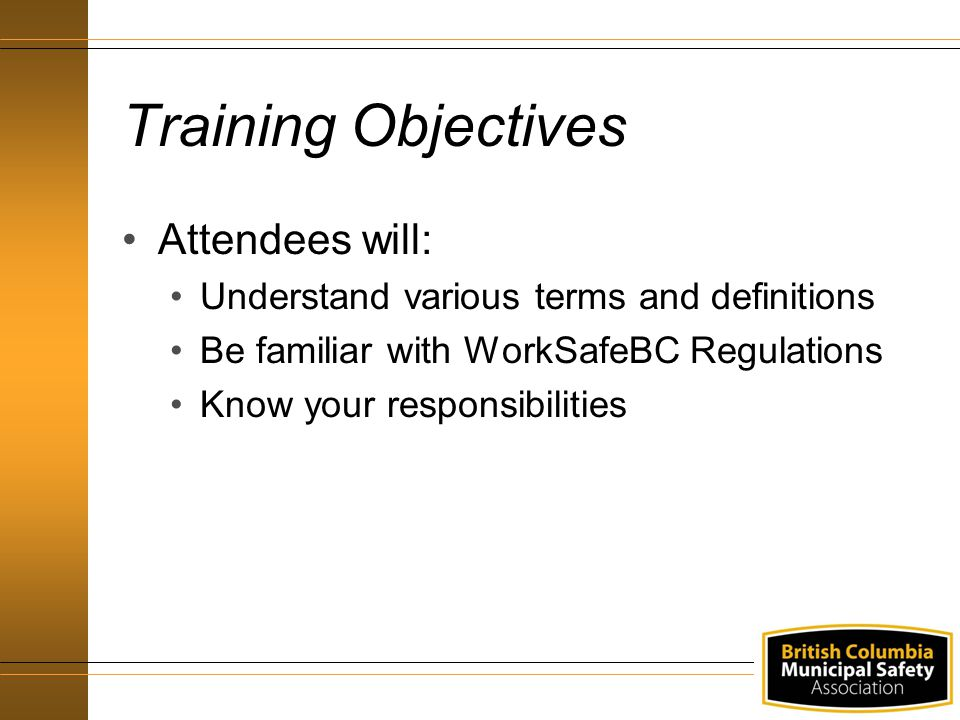 Training Objectives Attendees will: