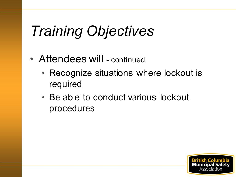 Training Objectives Attendees will - continued