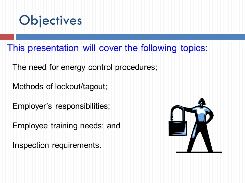 Objectives This presentation will cover the following topics: