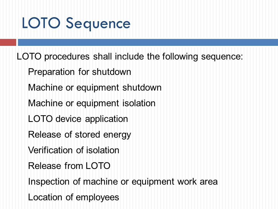 LOTO Sequence LOTO procedures shall include the following sequence: