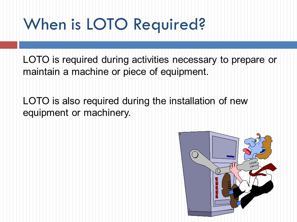 When is LOTO Required