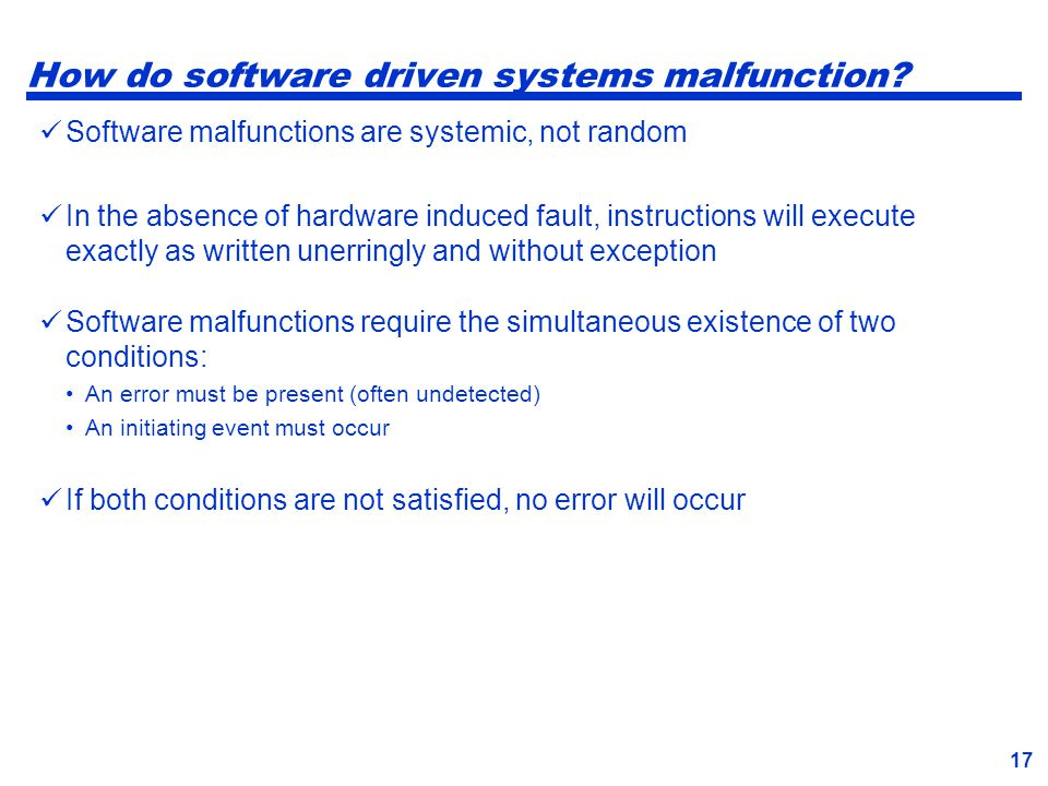 How do software driven systems malfunction