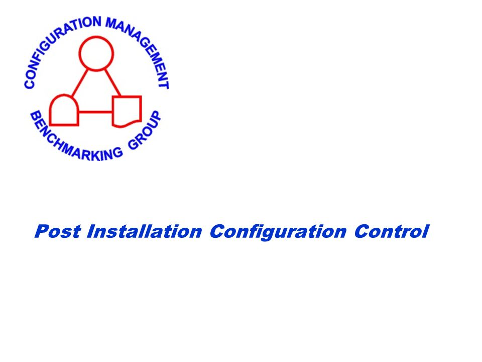 Post Installation Configuration Control
