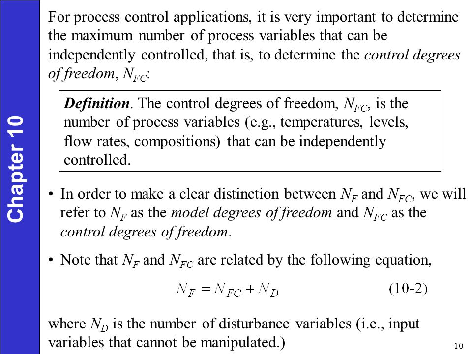 For process control applications, it is very important to determine the maximum number of process variables that can be independently controlled, that is, to determine the control degrees of freedom, NFC: