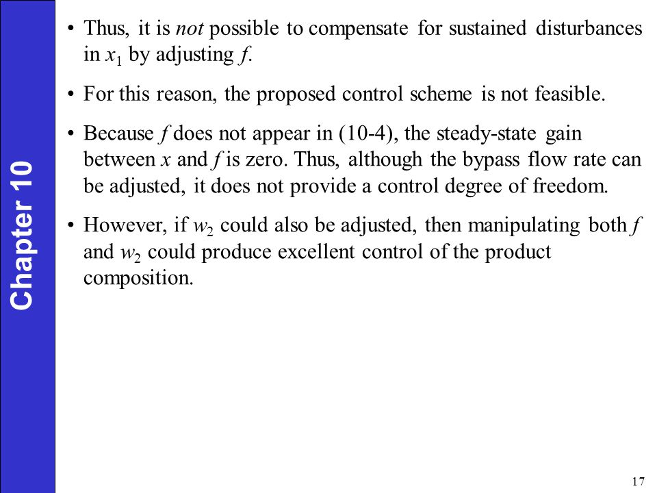Thus, it is not possible to compensate for sustained disturbances in x1 by adjusting f.