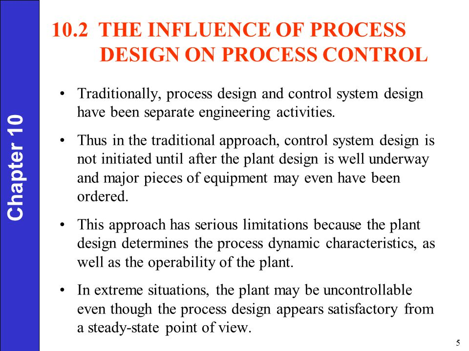 10.2 THE INFLUENCE OF PROCESS DESIGN ON PROCESS CONTROL