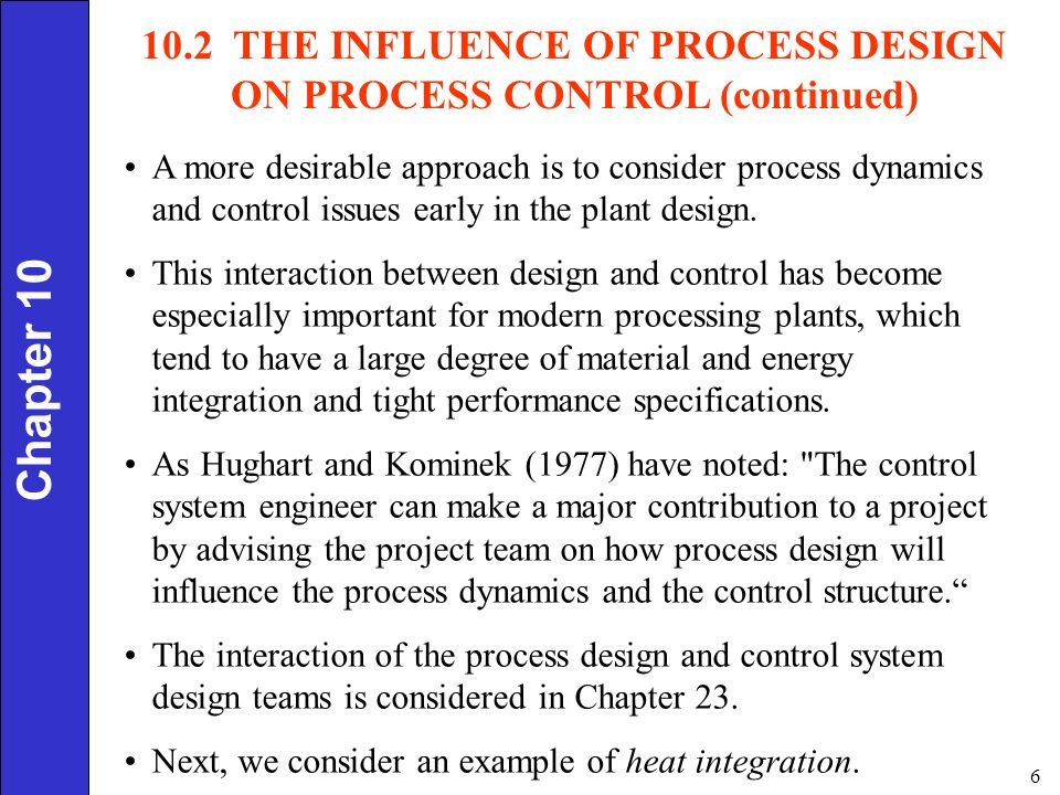 10.2 THE INFLUENCE OF PROCESS DESIGN ON PROCESS CONTROL (continued)