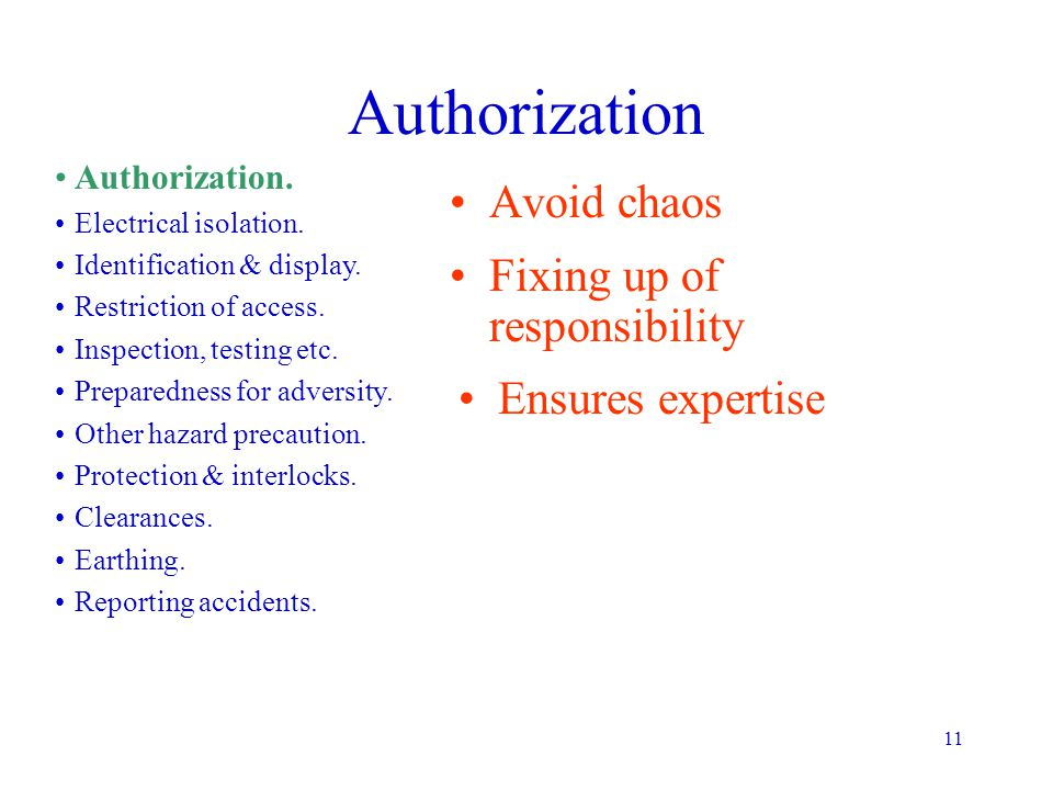 Authorization Avoid chaos Fixing up of responsibility