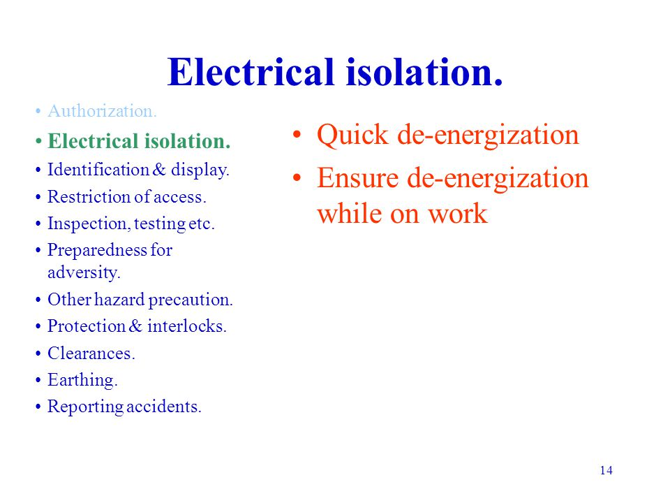 Electrical isolation. Quick de-energization