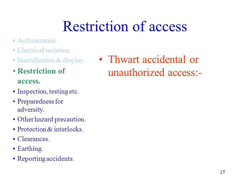 Restriction of access Thwart accidental or unauthorized access:-