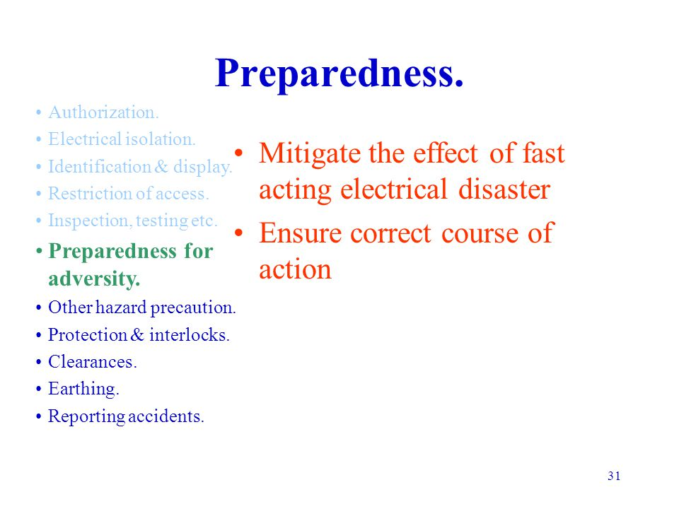 Preparedness. Mitigate the effect of fast acting electrical disaster