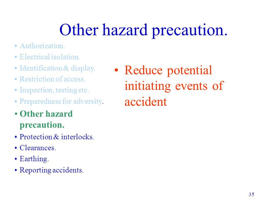 Other hazard precaution.