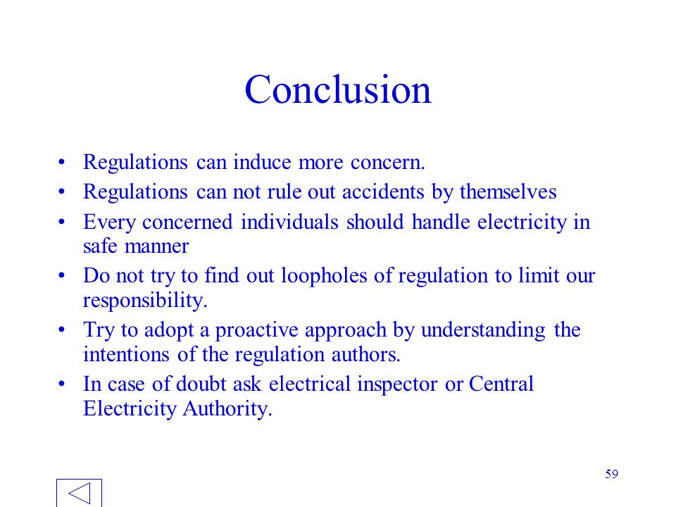 Conclusion Regulations can induce more concern.