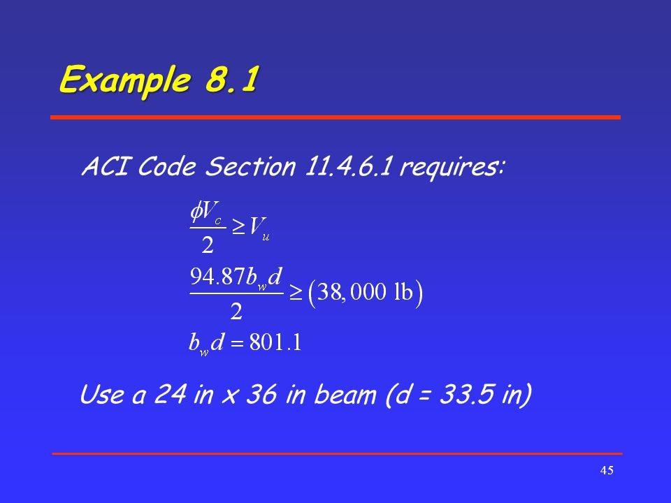 Example 8.1 ACI Code Section 11.4.6.1 requires: