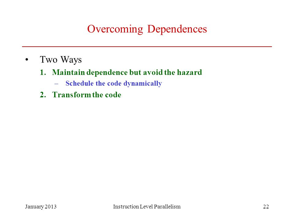 Overcoming Dependences