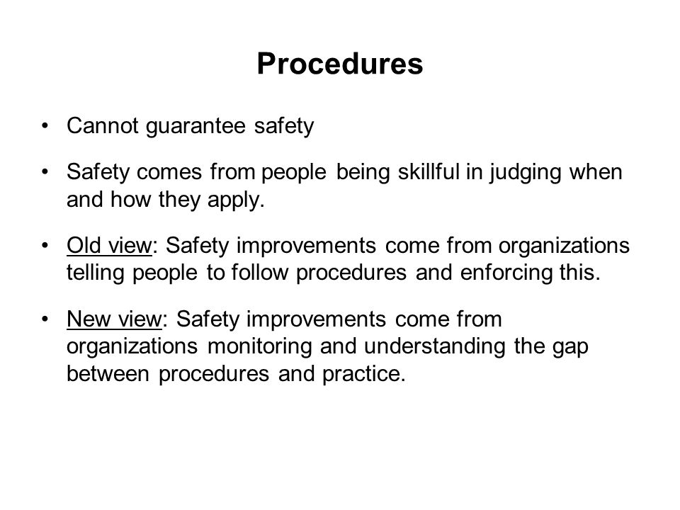 Procedures Cannot guarantee safety