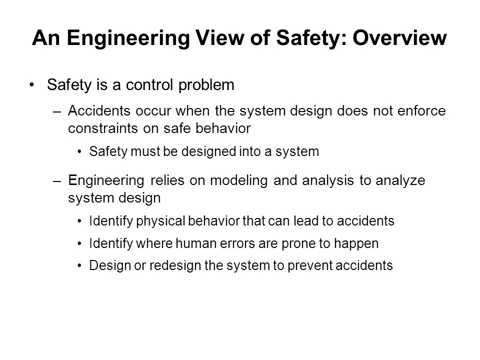 An Engineering View of Safety: Overview