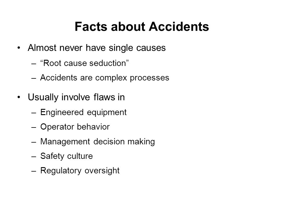 Facts about Accidents Almost never have single causes