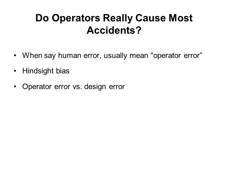 Do Operators Really Cause Most Accidents