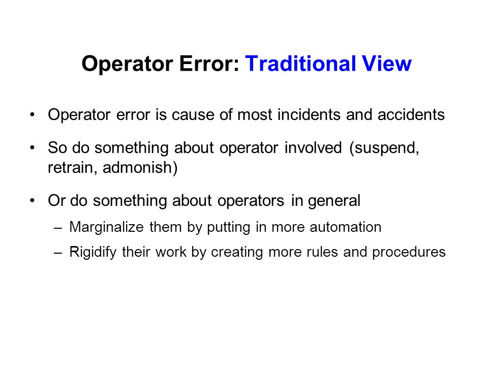 Operator Error: Traditional View