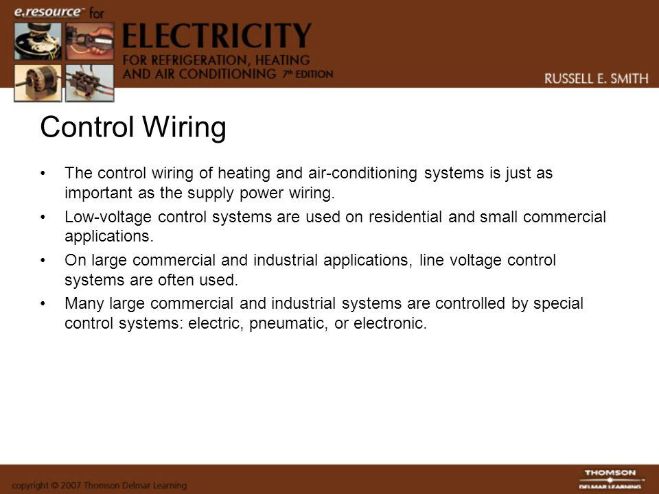 Control Wiring The control wiring of heating and air-conditioning systems is just as important as the supply power wiring.