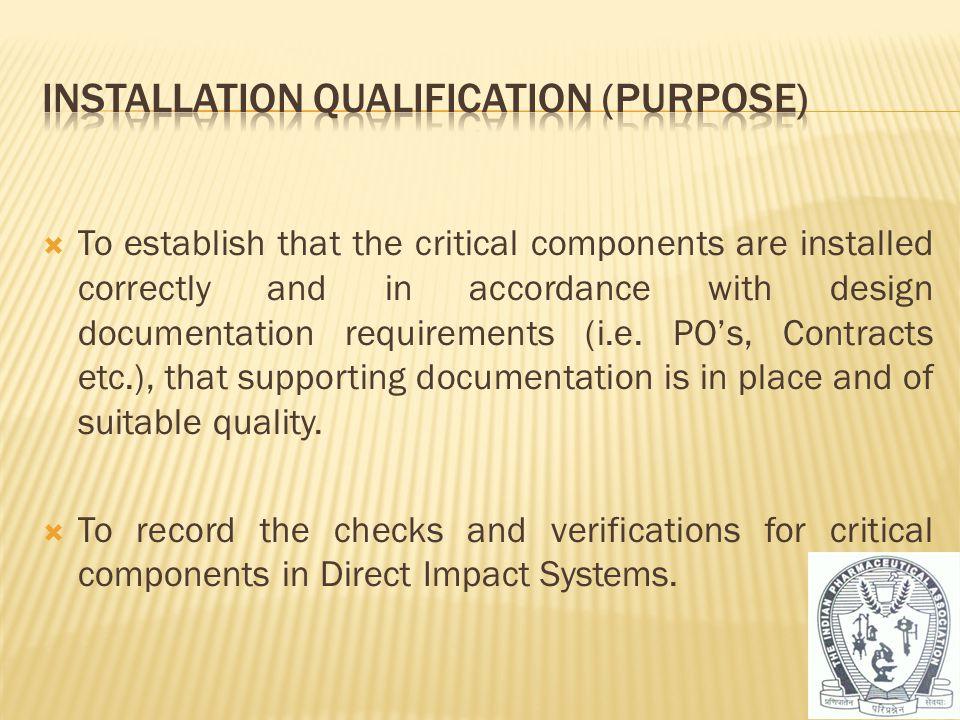 Installation Qualification (PURPOSE)