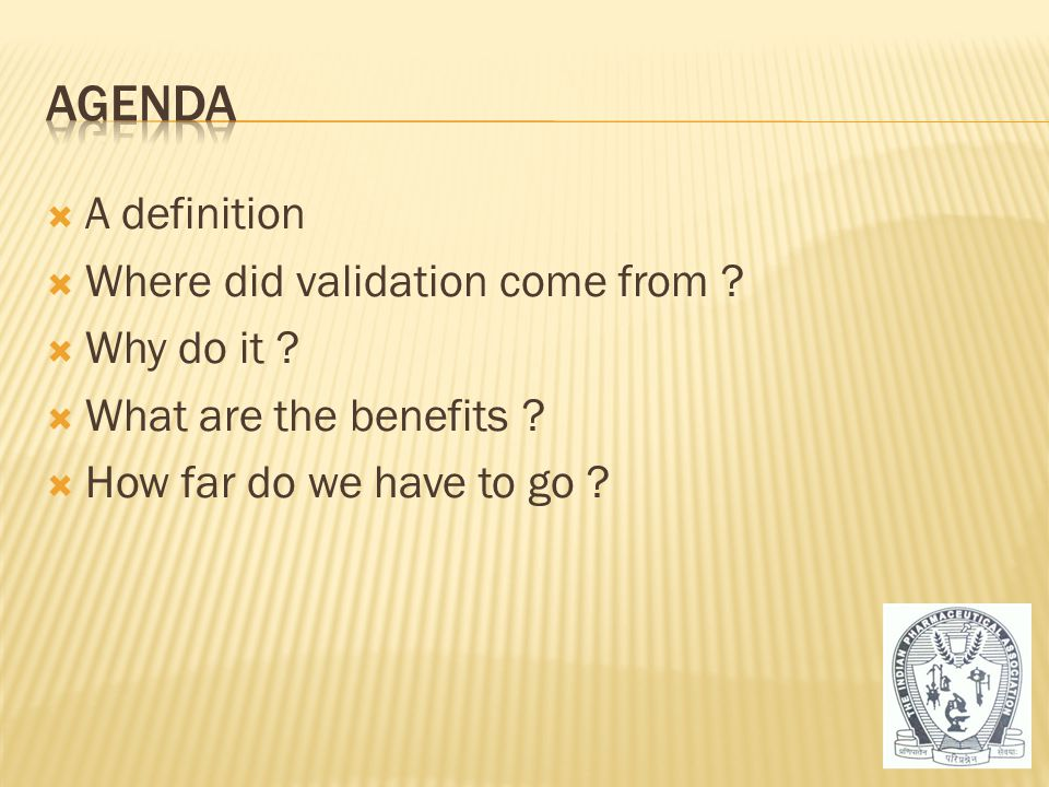 Agenda A definition Where did validation come from Why do it