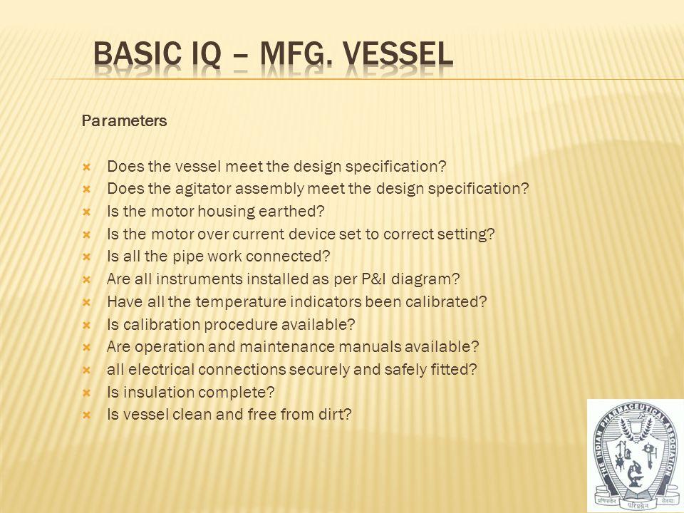 Basic IQ – Mfg. vessel Parameters