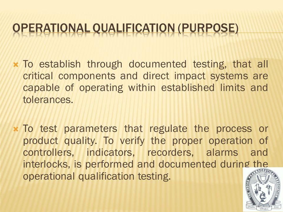Operational Qualification (PURPOSE)