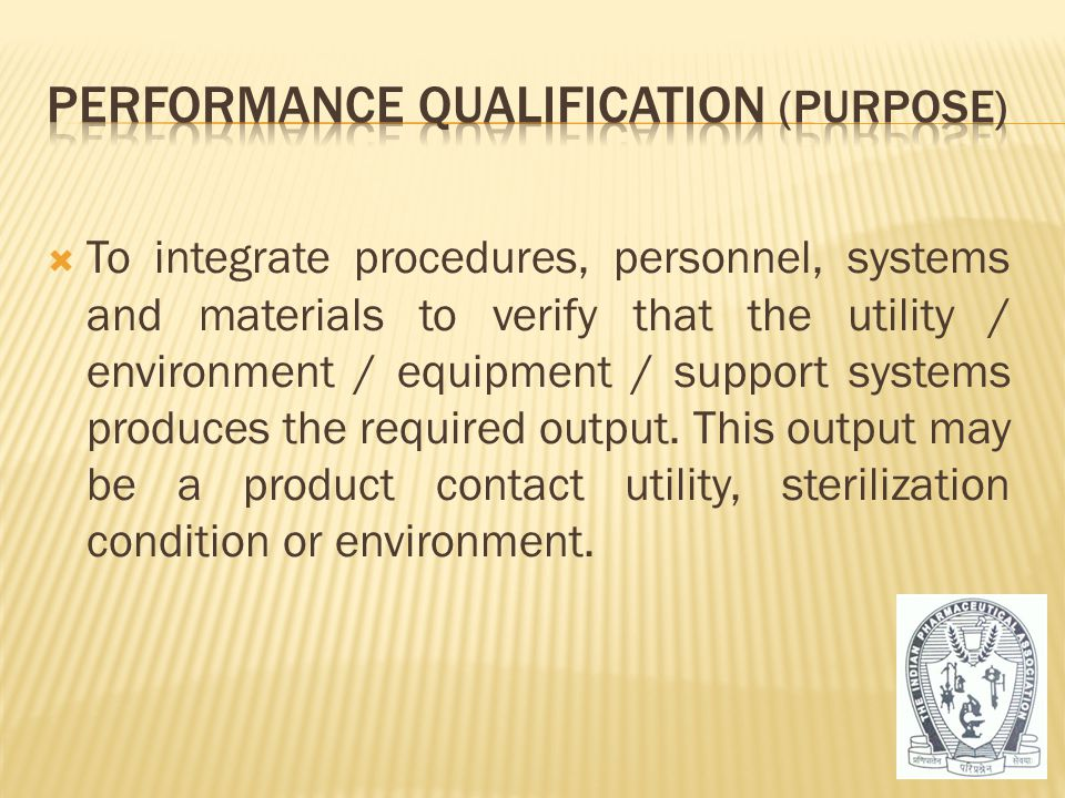 Performance Qualification (Purpose)