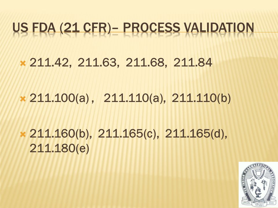 US FDA (21 cfr)– Process Validation