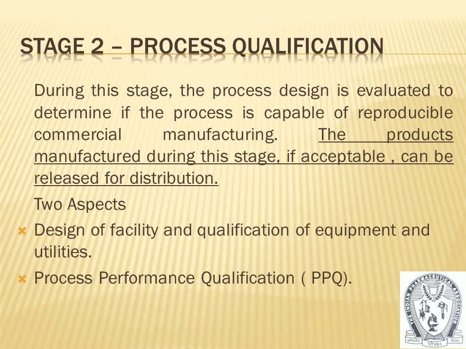 Stage 2 – Process qualification