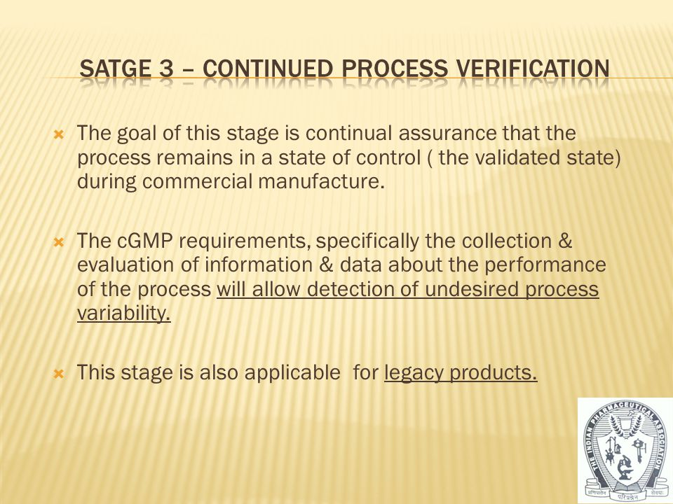 SATGE 3 – Continued process verification