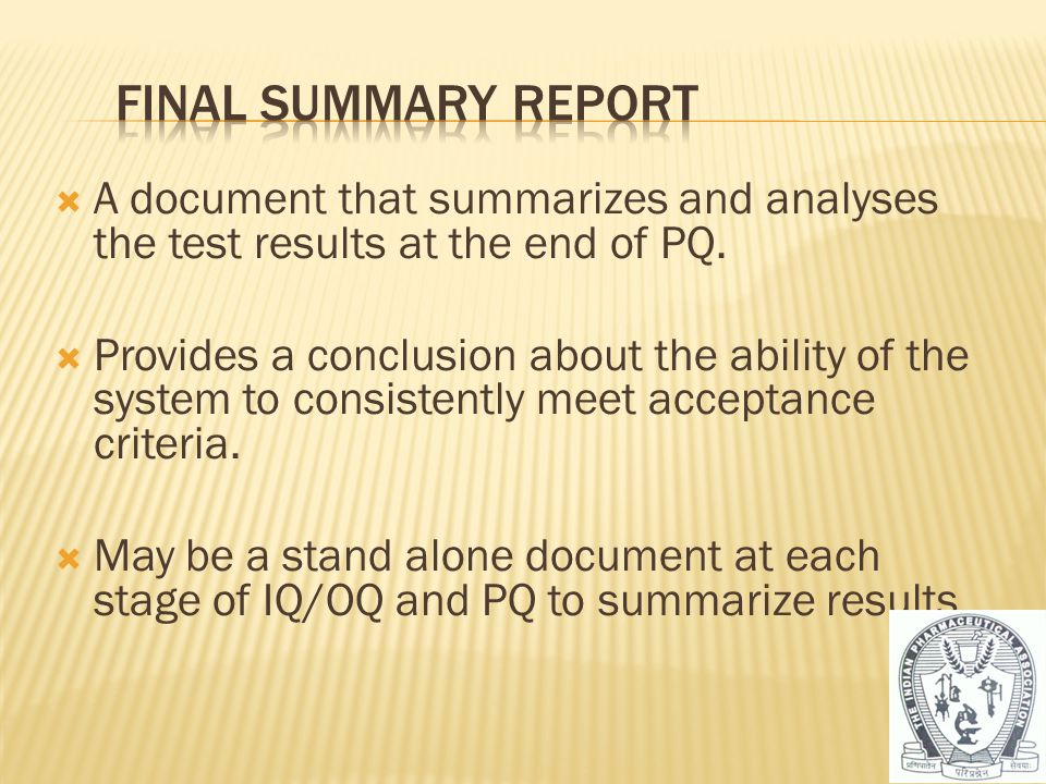 Final Summary Report A document that summarizes and analyses the test results at the end of PQ.