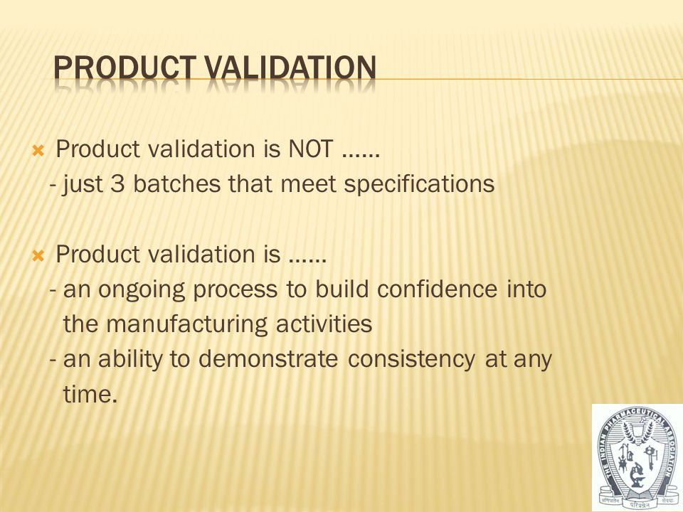 Product Validation Product validation is NOT ……