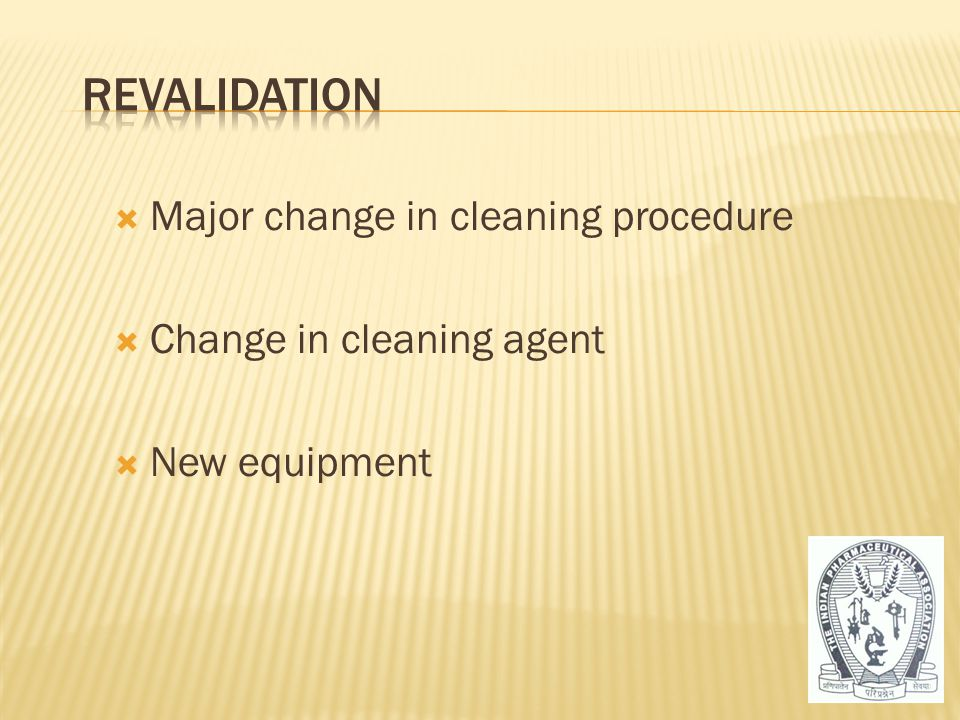 Revalidation Major change in cleaning procedure