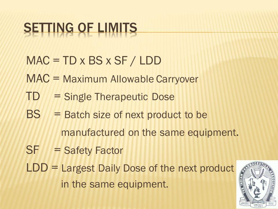 Setting of Limits MAC = TD x BS x SF / LDD