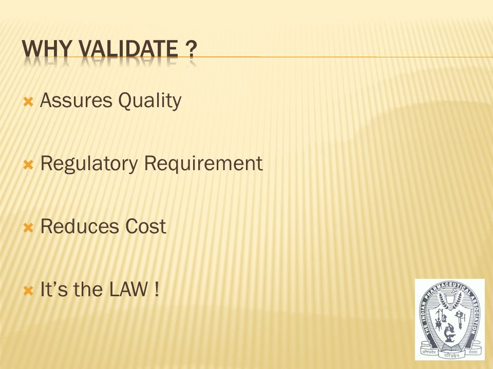Why Validate Assures Quality Regulatory Requirement Reduces Cost