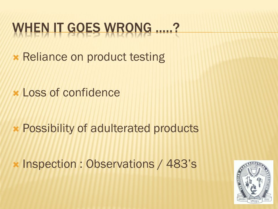 When it goes wrong ….. Reliance on product testing Loss of confidence