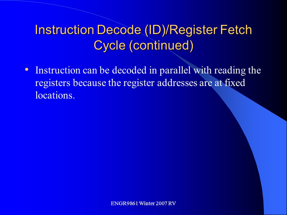 Instruction Decode (ID)/Register Fetch Cycle (continued)