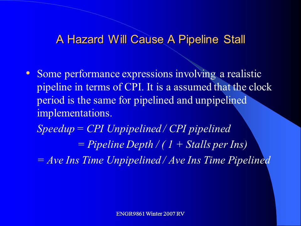 A Hazard Will Cause A Pipeline Stall